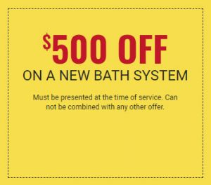 Save $500 on a new bath system!